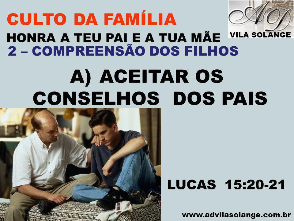 ACEITAR OS CONSELHOS DOS PAIS CULTO DA FAMÍLIA