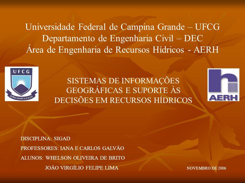 Universidade Federal de Campina Grande – UFCG Departamento de Engenharia Civil – DEC Área de Engenharia de Recursos Hídricos - AERH