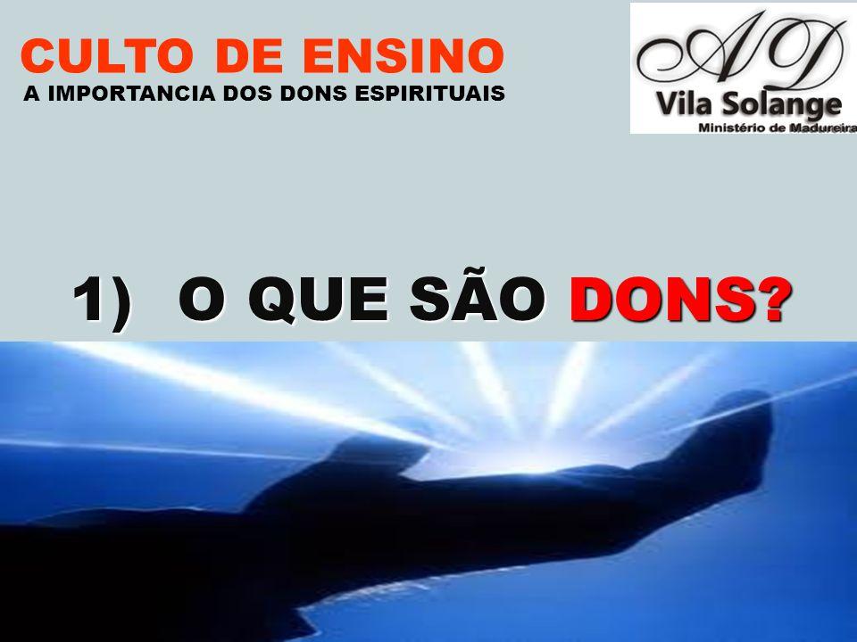 O QUE SÃO DONS CULTO DE ENSINO A IMPORTANCIA DOS DONS ESPIRITUAIS