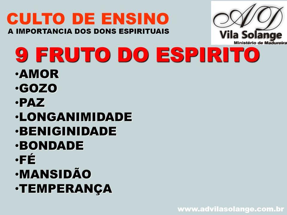 9 FRUTO DO ESPIRITO CULTO DE ENSINO AMOR GOZO PAZ LONGANIMIDADE