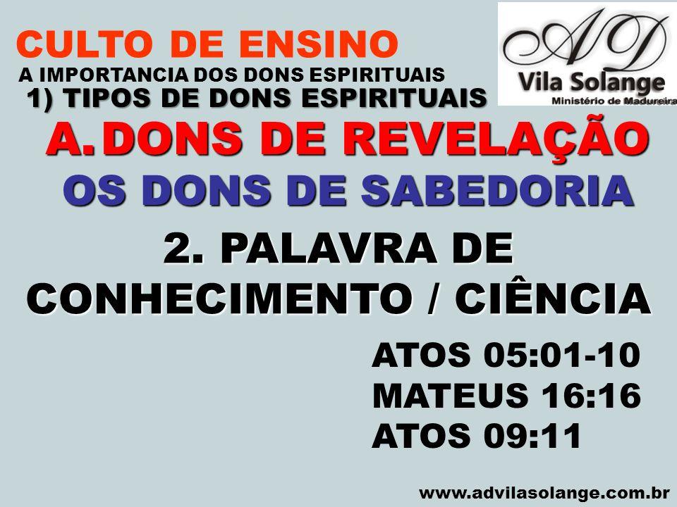 1) TIPOS DE DONS ESPIRITUAIS CONHECIMENTO / CIÊNCIA