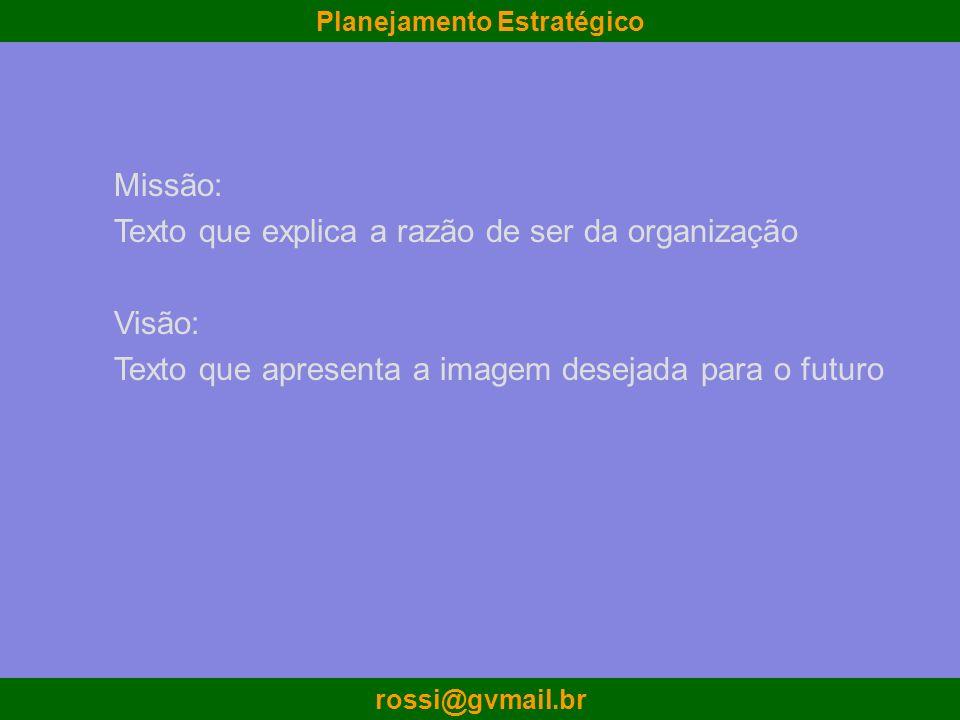 Missão: Texto que explica a razão de ser da organização.