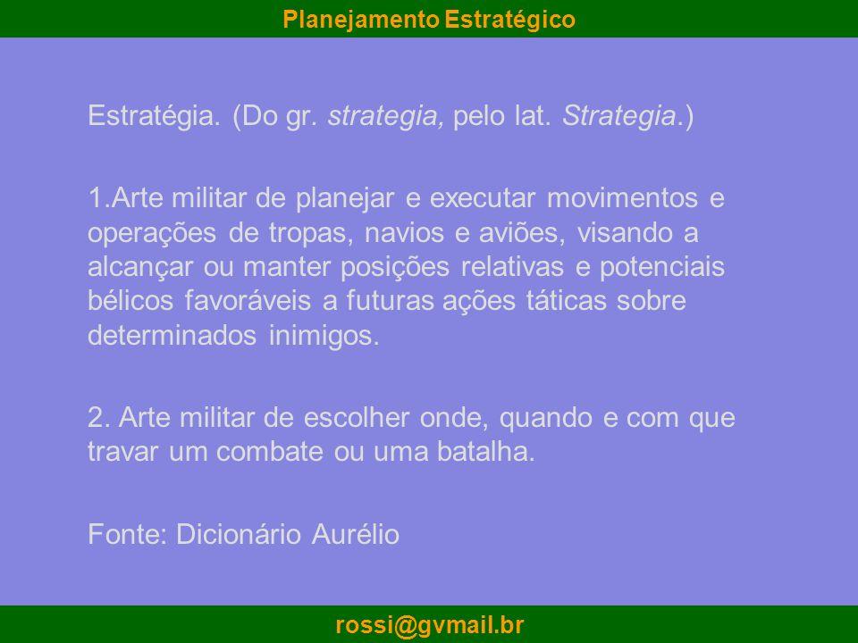 Estratégia. (Do gr. strategia, pelo lat. Strategia.)