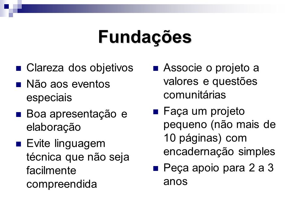 Fundações Clareza dos objetivos Não aos eventos especiais