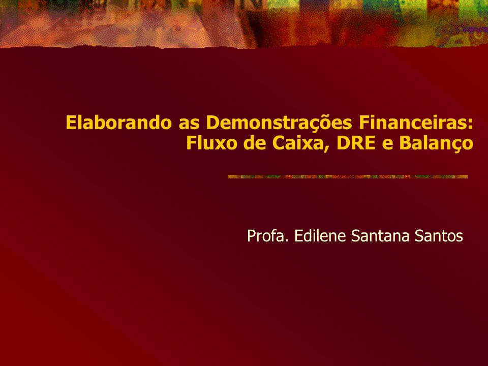 Elaborando as Demonstrações Financeiras: Fluxo de Caixa, DRE e Balanço
