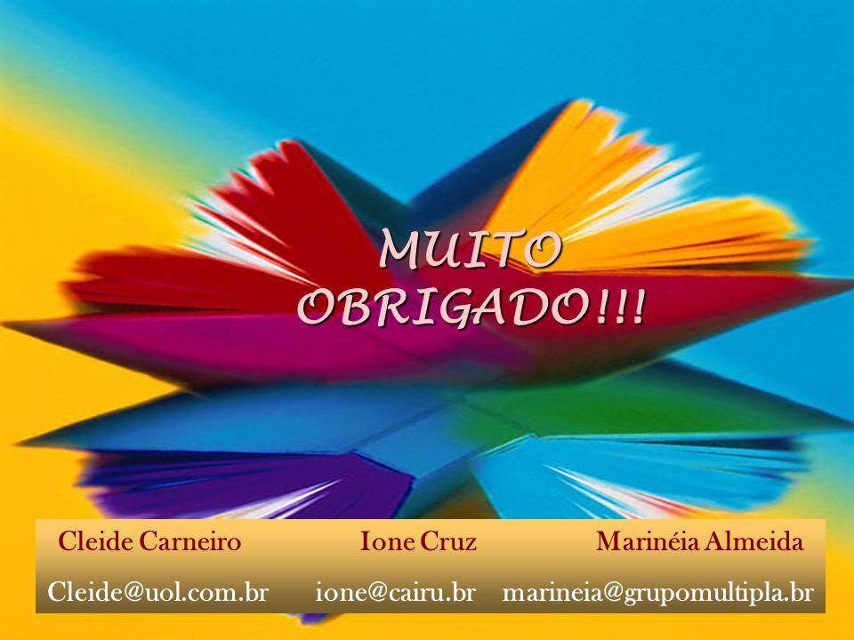 MUITO OBRIGADO!!! Cleide Carneiro Ione Cruz Marinéia Almeida