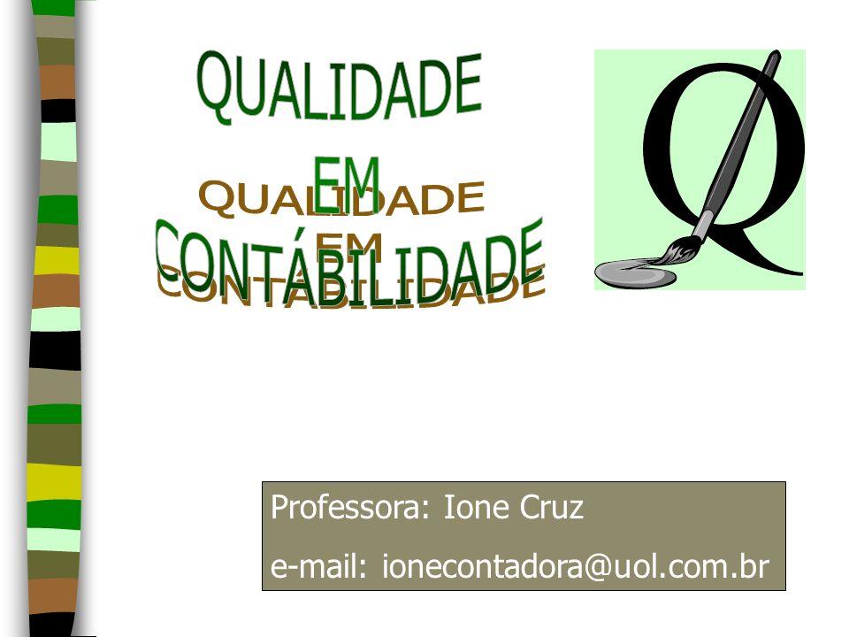 QUALIDADE EM CONTÁBILIDADE Professora: Ione Cruz