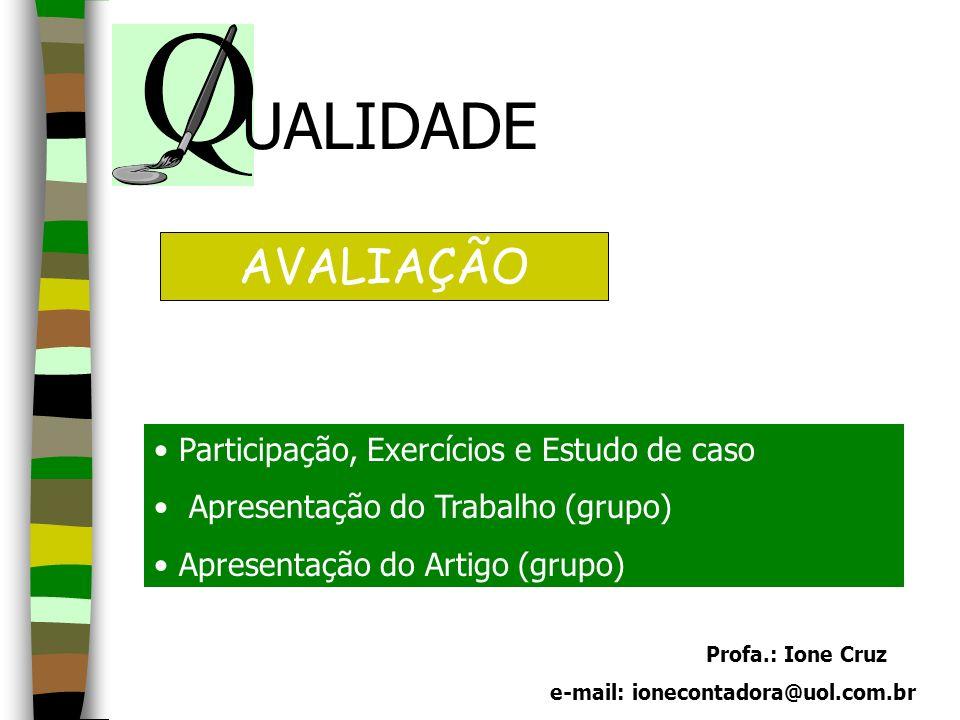 UALIDADE AVALIAÇÃO Participação, Exercícios e Estudo de caso
