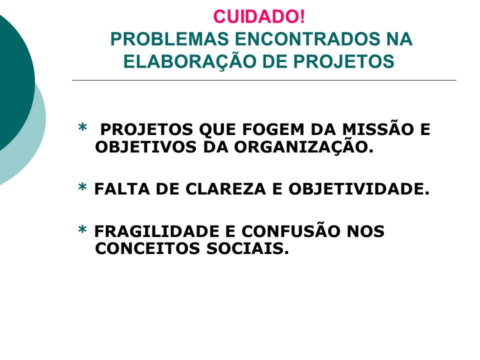 CUIDADO! PROBLEMAS ENCONTRADOS NA ELABORAÇÃO DE PROJETOS