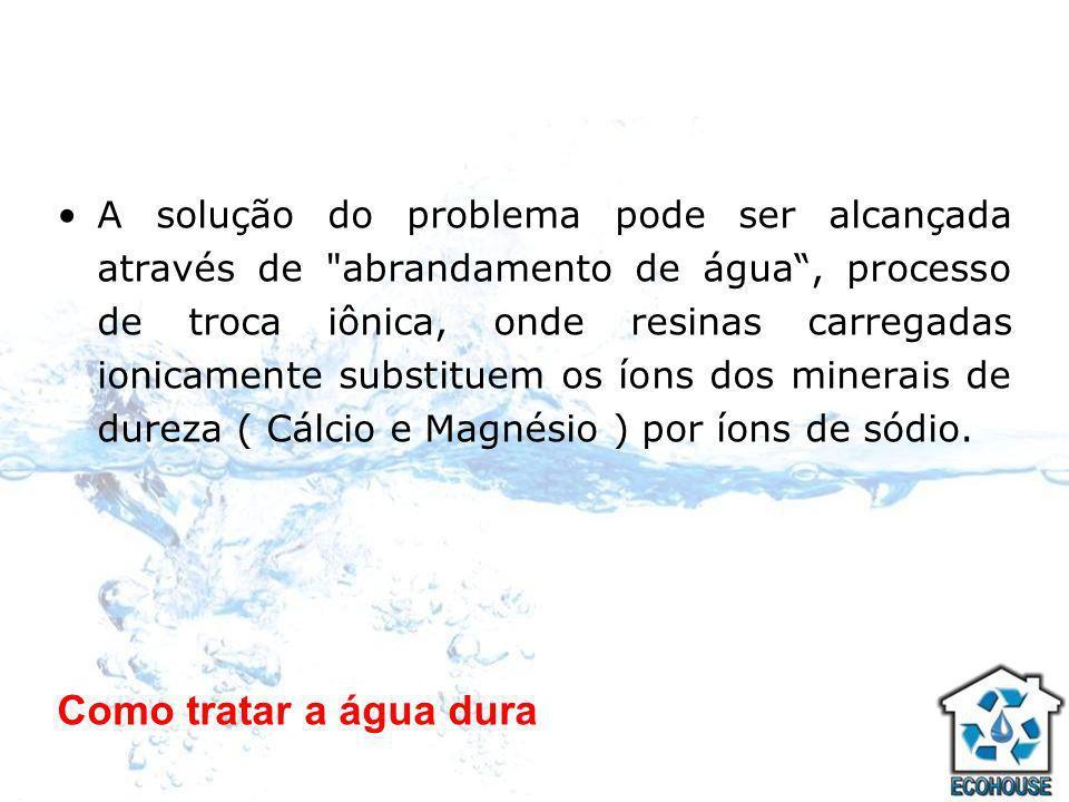 A solução do problema pode ser alcançada através de abrandamento de água , processo de troca iônica, onde resinas carregadas ionicamente substituem os íons dos minerais de dureza ( Cálcio e Magnésio ) por íons de sódio.