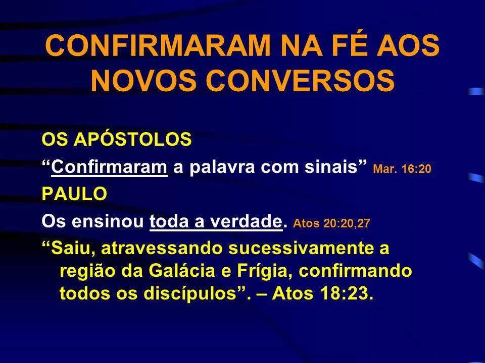 CONFIRMARAM NA FÉ AOS NOVOS CONVERSOS