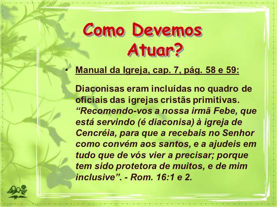 Como Devemos Atuar Manual da Igreja, cap. 7, pág. 58 e 59: