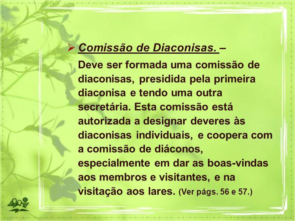 Comissão de Diaconisas. –