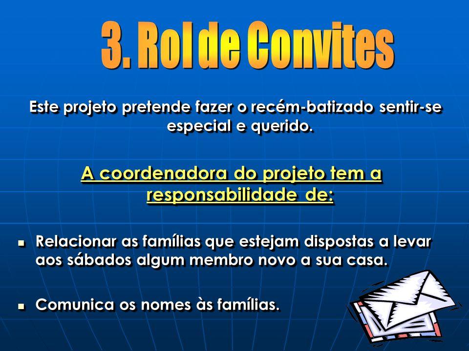 A coordenadora do projeto tem a responsabilidade de: