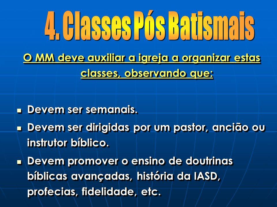 O MM deve auxiliar a igreja a organizar estas classes, observando que: