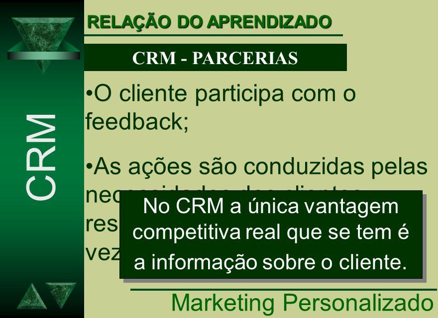 CRM O cliente participa com o feedback;