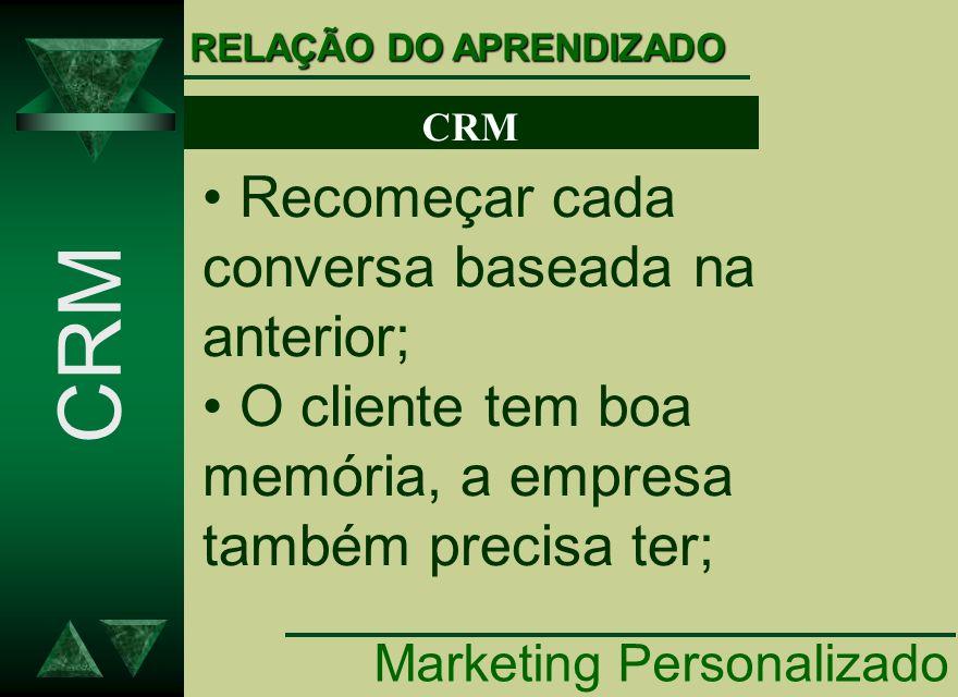 CRM Recomeçar cada conversa baseada na anterior;