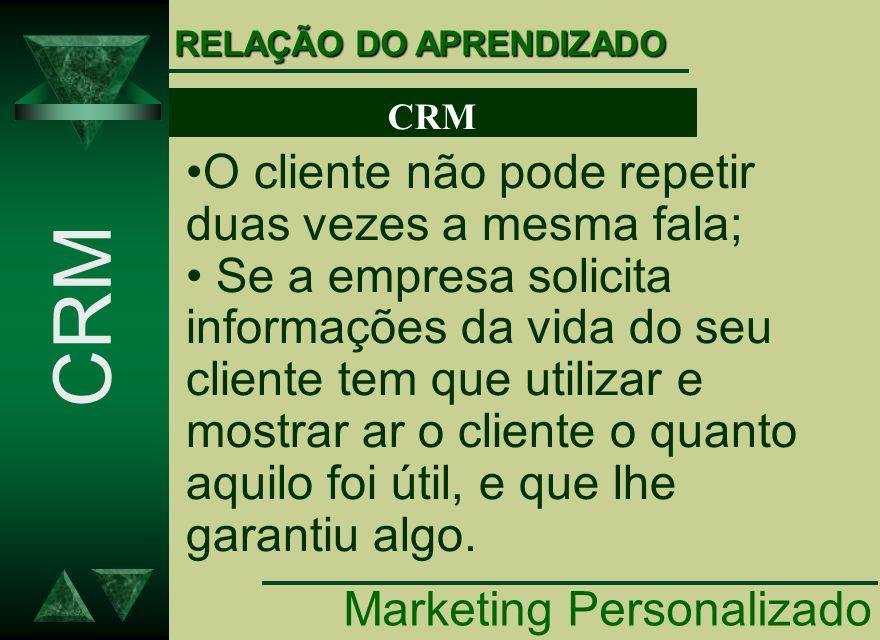 CRM O cliente não pode repetir duas vezes a mesma fala;