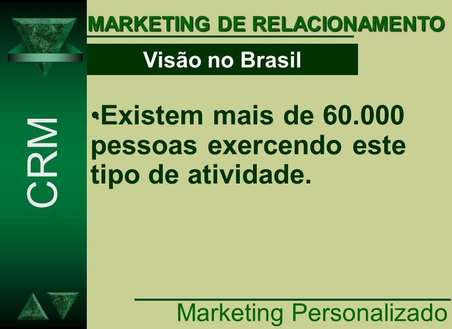 CRM Existem mais de 60.000 pessoas exercendo este tipo de atividade.