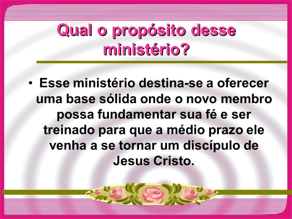 Qual o propósito desse ministério