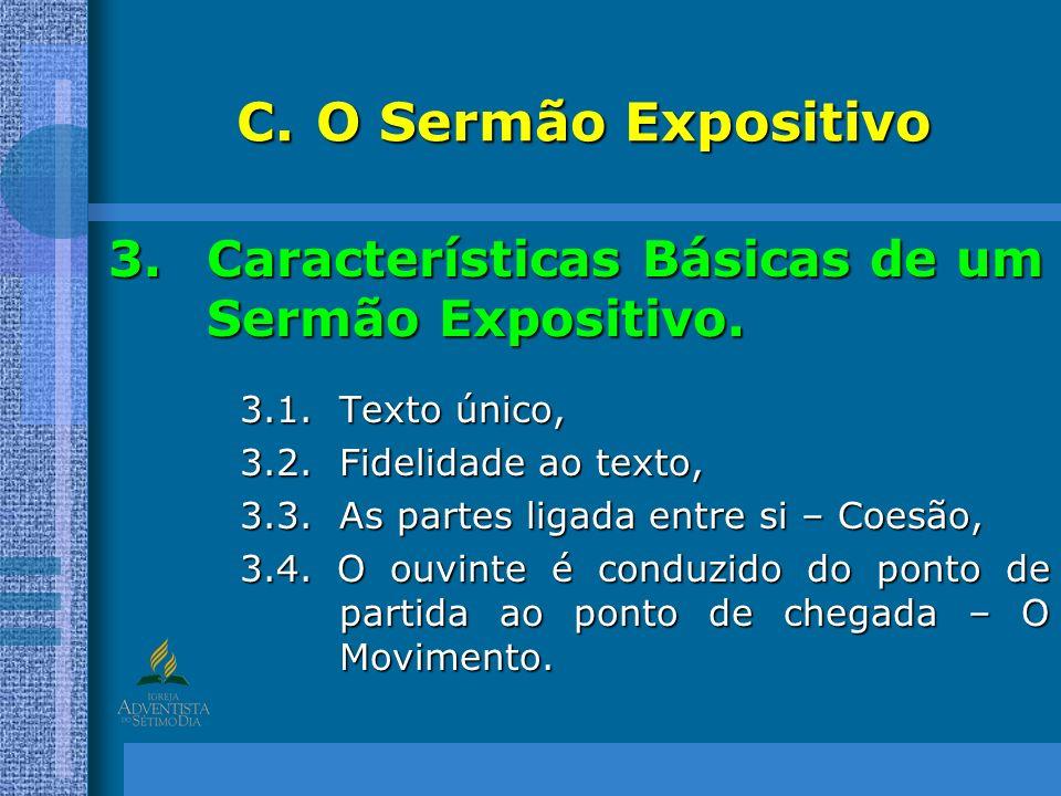 O Sermão Expositivo Características Básicas de um Sermão Expositivo.