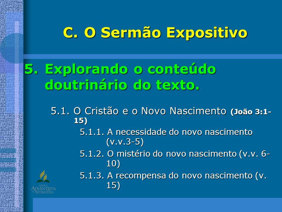 O Sermão Expositivo Explorando o conteúdo doutrinário do texto.