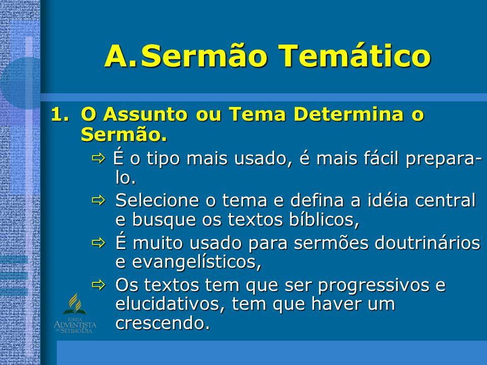 Sermão Temático O Assunto ou Tema Determina o Sermão.