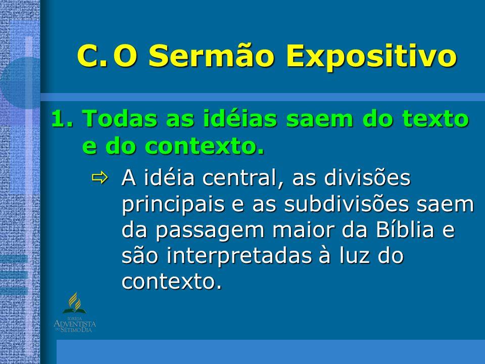 O Sermão Expositivo Todas as idéias saem do texto e do contexto.