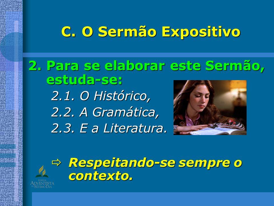 O Sermão Expositivo Para se elaborar este Sermão, estuda-se: