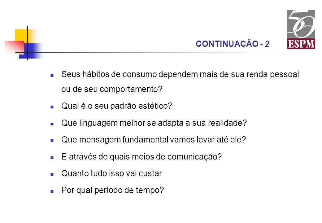 CONTINUAÇÃO - 2 Seus hábitos de consumo dependem mais de sua renda pessoal ou de seu comportamento