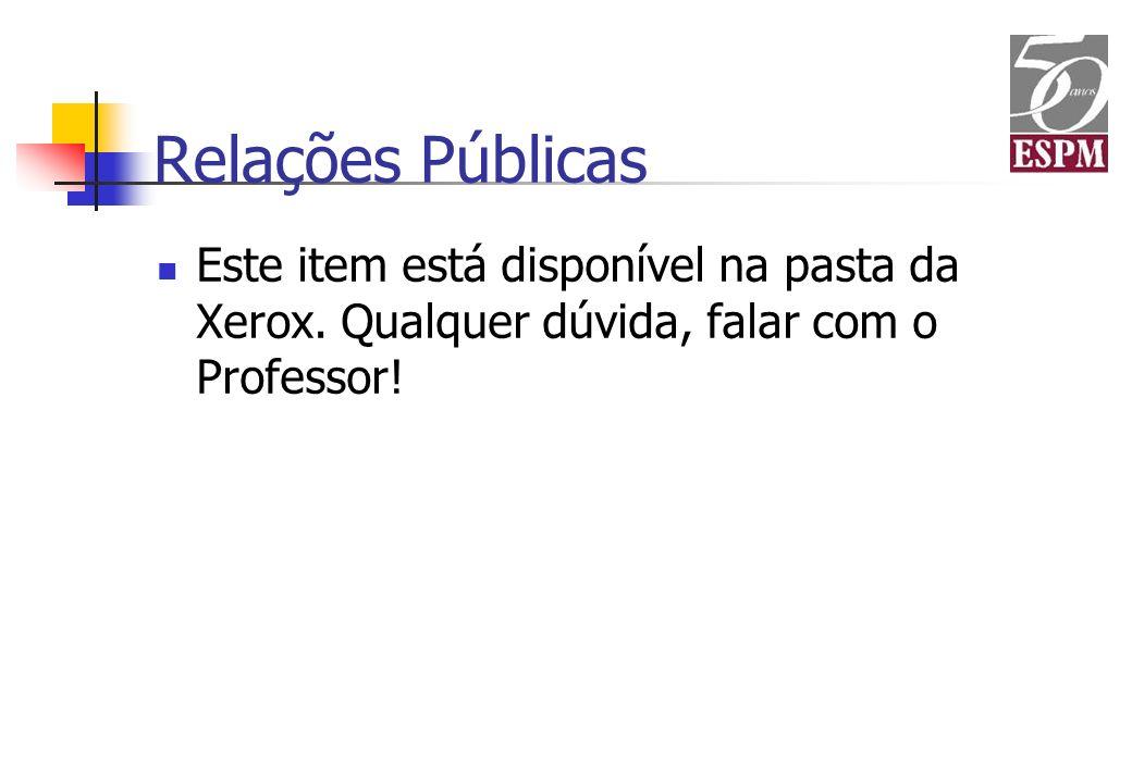 Relações PúblicasEste item está disponível na pasta da Xerox.