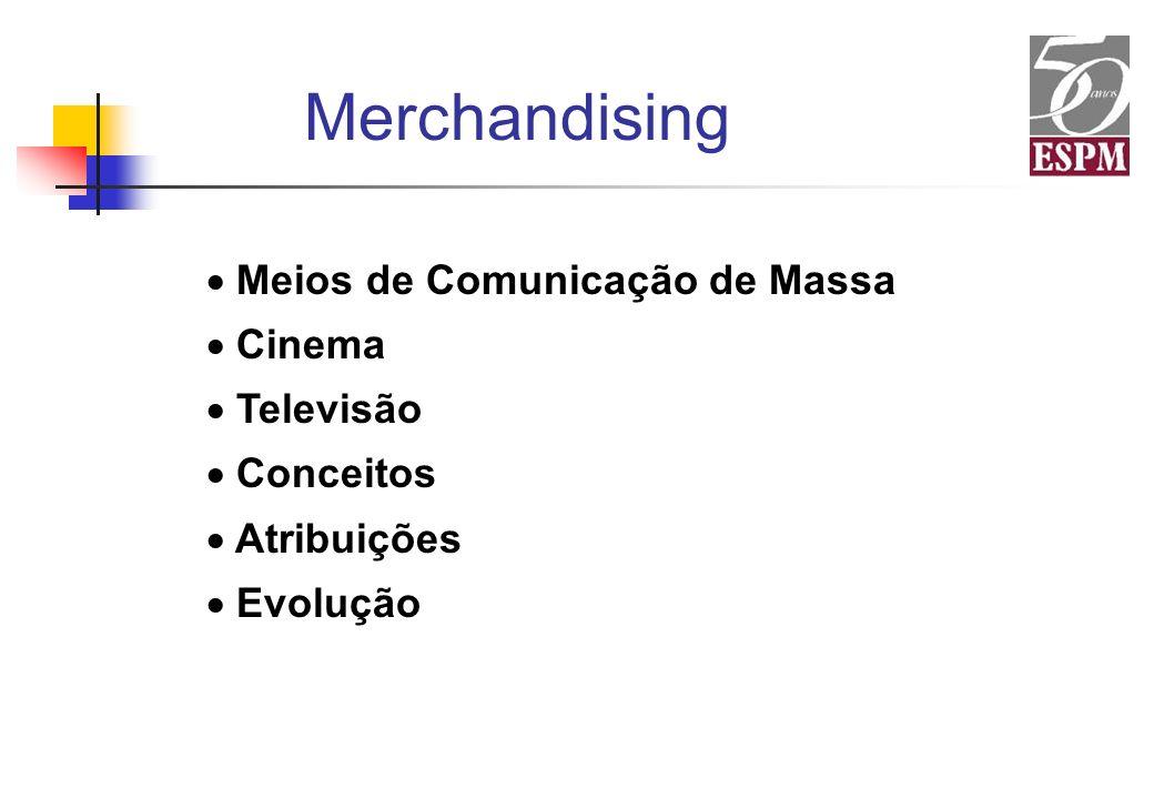 Merchandising Meios de Comunicação de Massa Cinema Televisão Conceitos