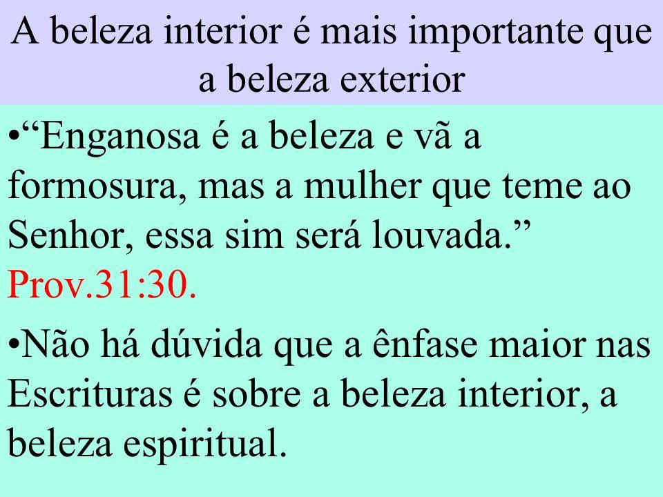 A beleza interior é mais importante que a beleza exterior