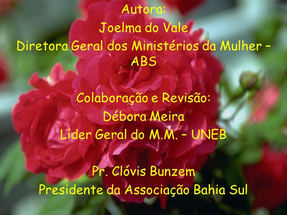 Diretora Geral dos Ministérios da Mulher – ABS Colaboração e Revisão: