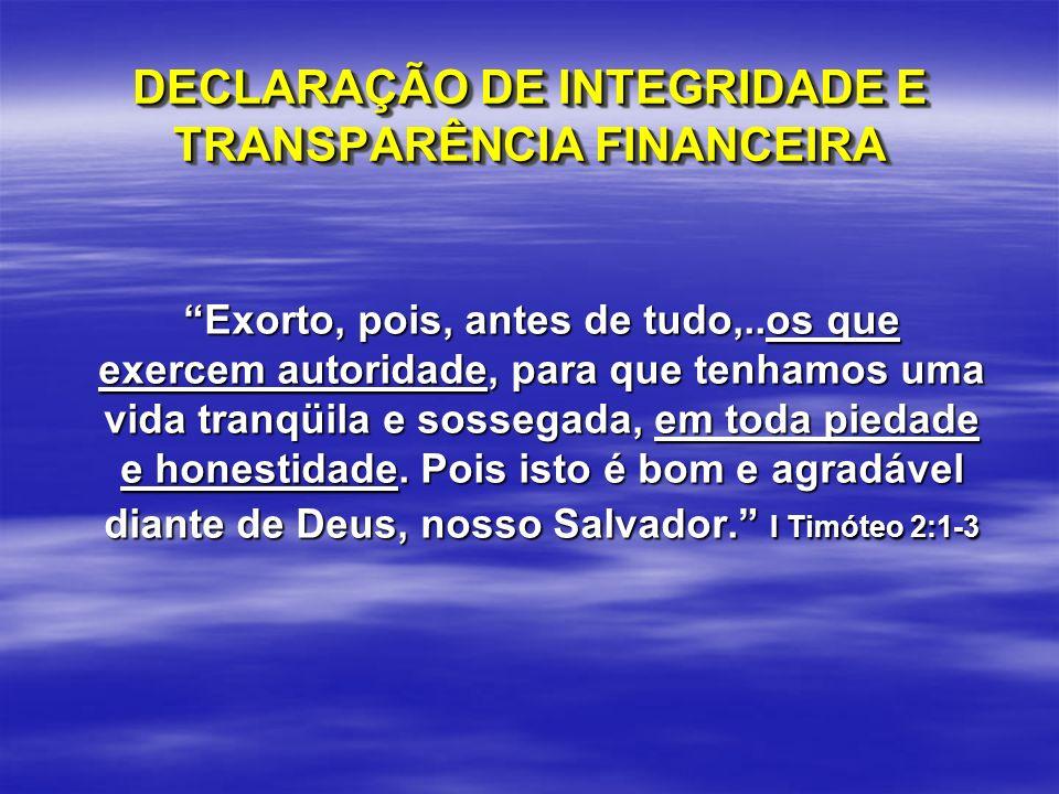 DECLARAÇÃO DE INTEGRIDADE E TRANSPARÊNCIA FINANCEIRA
