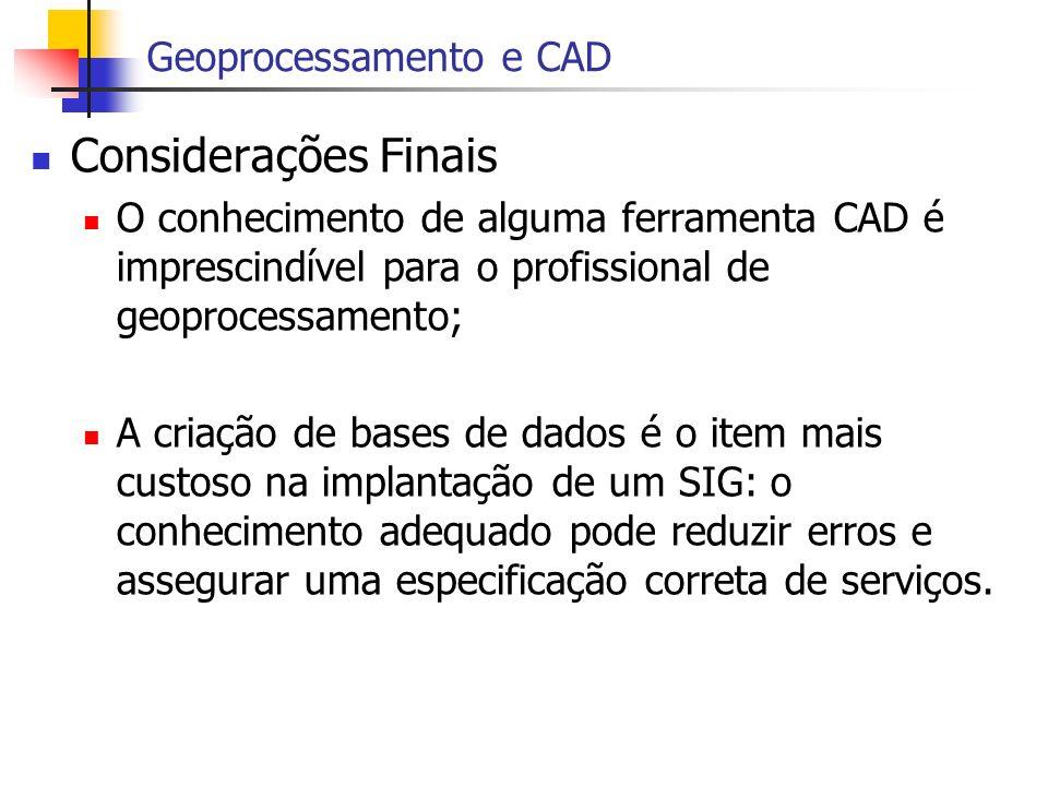 Considerações Finais Geoprocessamento e CAD