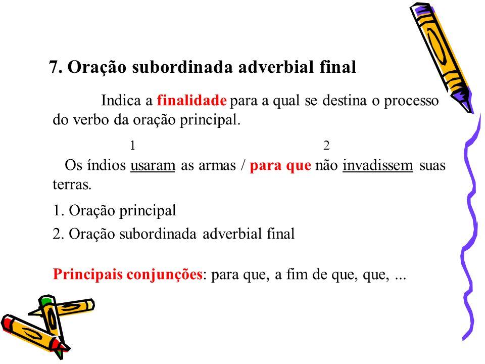 7. Oração subordinada adverbial final