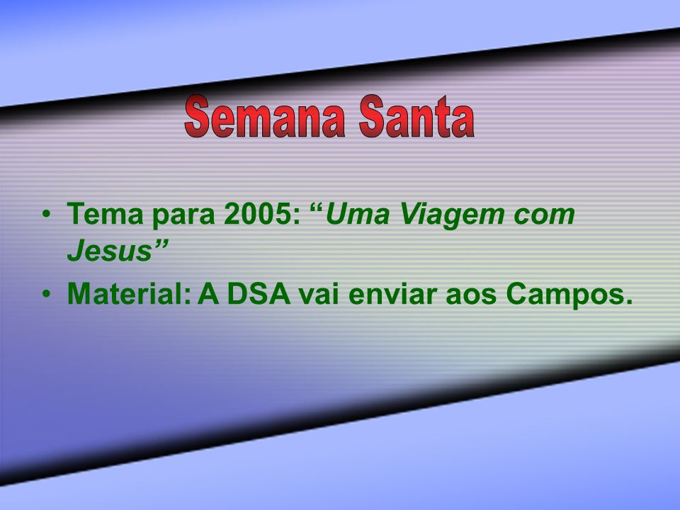 Semana Santa Tema para 2005: Uma Viagem com Jesus