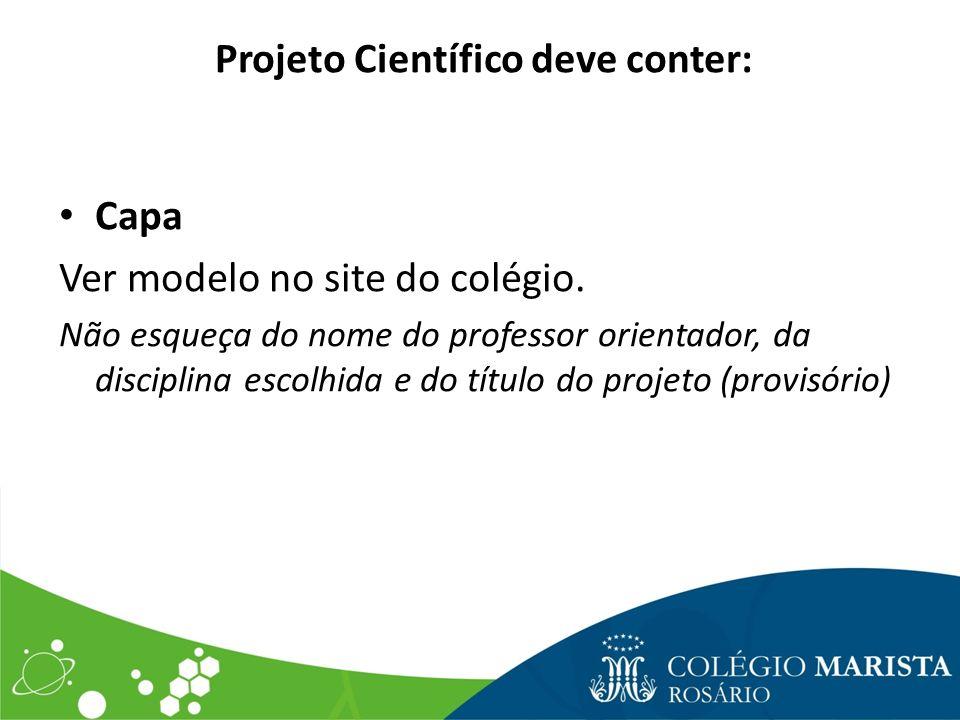 Projeto Científico deve conter: