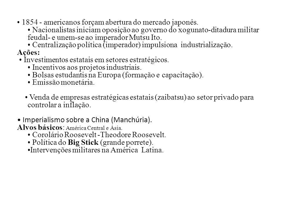 • 1854 - americanos forçam abertura do mercado japonês