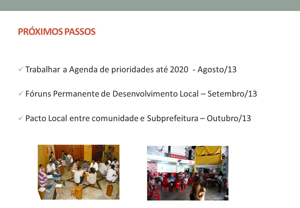 PRÓXIMOS PASSOS Trabalhar a Agenda de prioridades até 2020 - Agosto/13