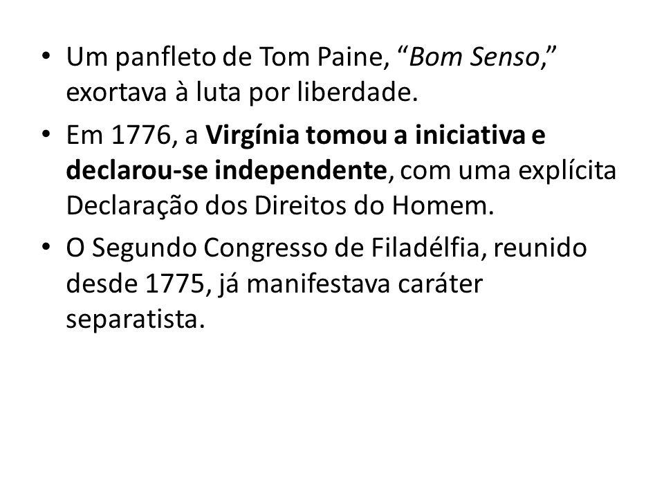 Um panfleto de Tom Paine, Bom Senso, exortava à luta por liberdade.