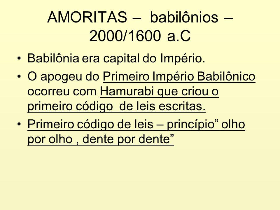 AMORITAS – babilônios – 2000/1600 a.C