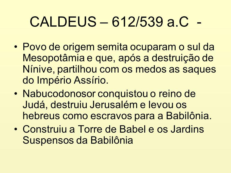 CALDEUS – 612/539 a.C -