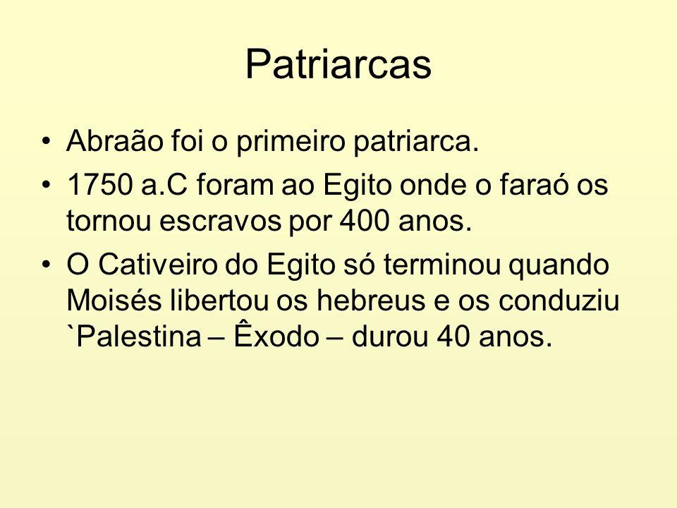 Patriarcas Abraão foi o primeiro patriarca.