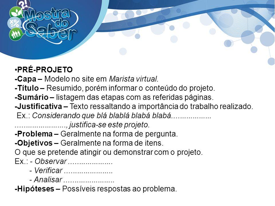 PRÉ-PROJETO-Capa – Modelo no site em Marista virtual. -Título – Resumido, porém informar o conteúdo do projeto.