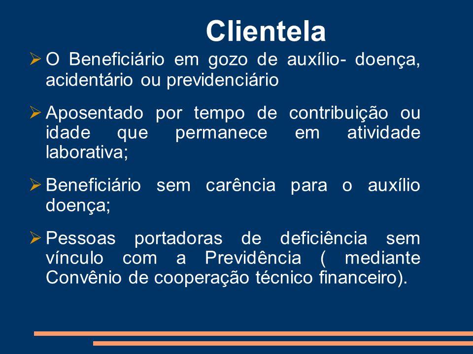 Clientela O Beneficiário em gozo de auxílio- doença, acidentário ou previdenciário.