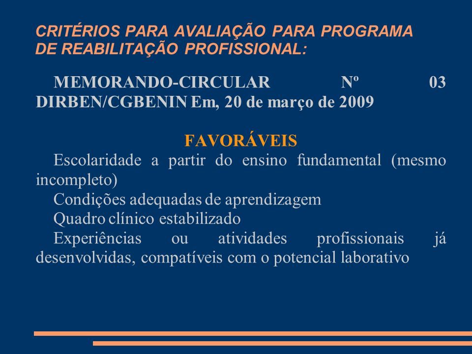 CRITÉRIOS PARA AVALIAÇÃO PARA PROGRAMA DE REABILITAÇÃO PROFISSIONAL: