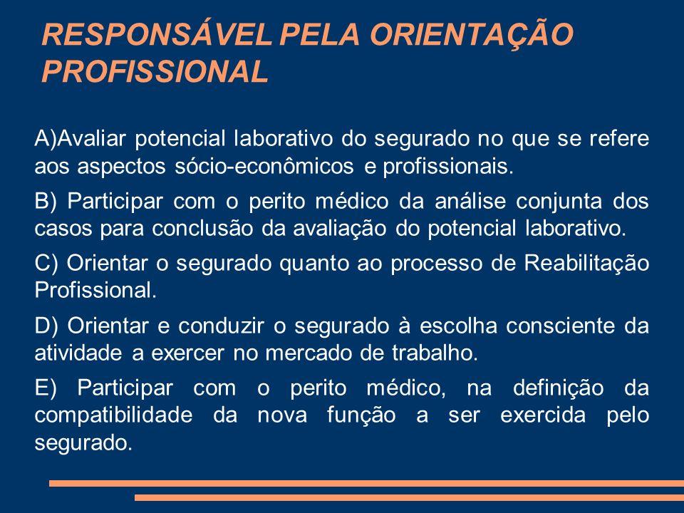 RESPONSÁVEL PELA ORIENTAÇÃO PROFISSIONAL