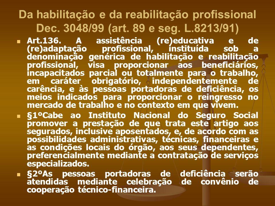 Da habilitação e da reabilitação profissional Dec. 3048/99 (art